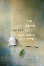 Een witte roos voor christenen onderweg Book Cover