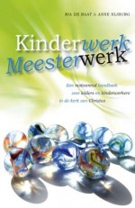 Kinderwerk Meesterwerk Book Cover