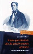 Kleine kerkgeschiedenis van de gereformeerde gezindte Book Cover