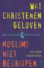 Wat christenen geloven & moslims niet begrijpen Book Cover